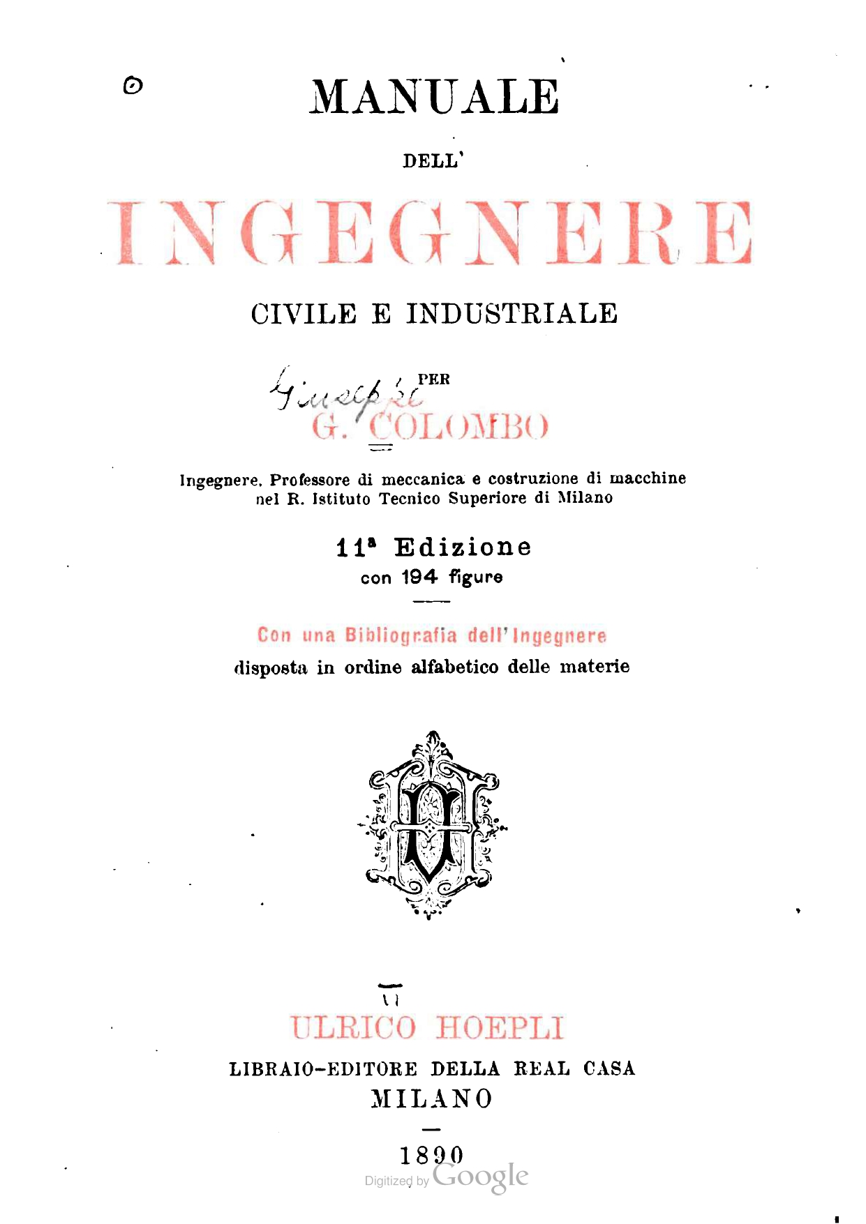 Manuale dell'ingegnere civile e industriale.  G. Colombo.