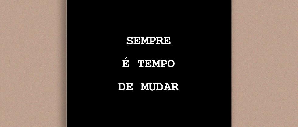 """QUADRO """"SEMPRE É TEMPO DE MUDAR"""""""