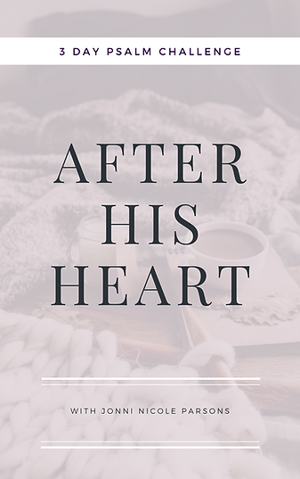 3 Day Psalm Challenge - After His Heart.