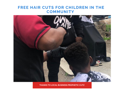 FREE HAIR CUTS FOR CHILDREN IN THE COMMUNITY THANKS TO PROPHETIC CUTZ