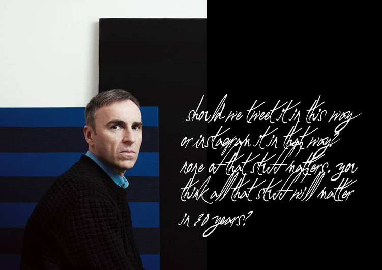Raf Simons on the dying fashion culture
