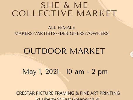 SHE & ME COLLECTIVE MARKET 5/1/21