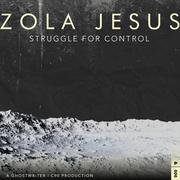 AND_Zola Jesus_Struggle For Control - &