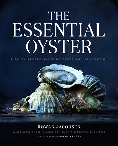 """""""The Essential Oyster""""  by Rowan Jacobsen"""