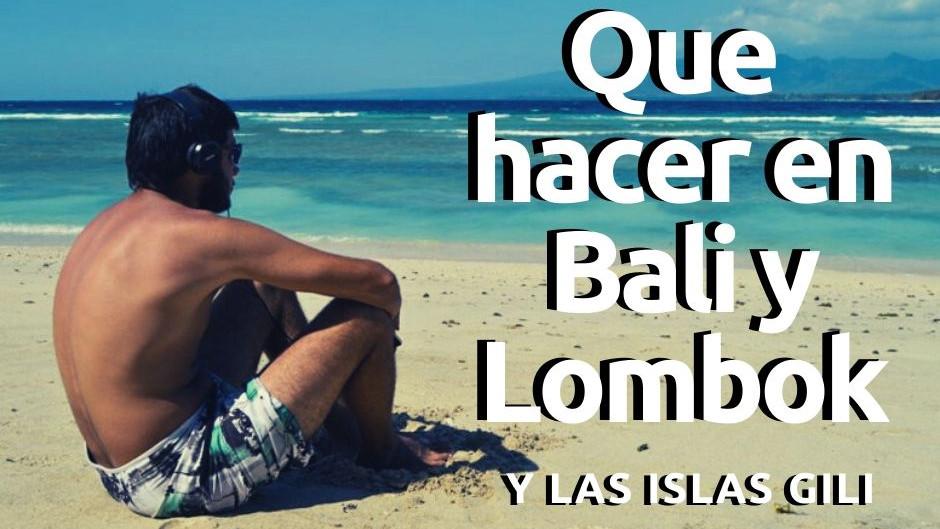 ¿Qué hacer en Bali y Lombok?