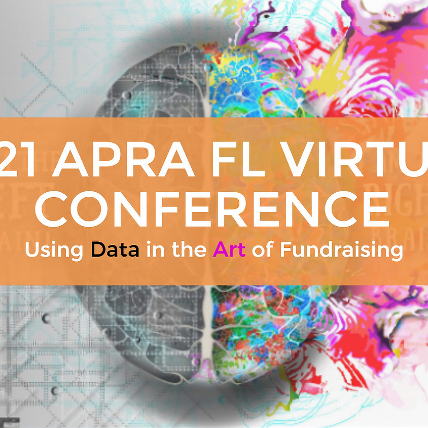 2021 APRA FL Virtual Conference: Using Data in the Art of Fundraising