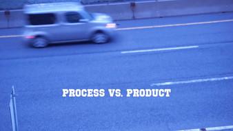 Process Vs. Product | 2018