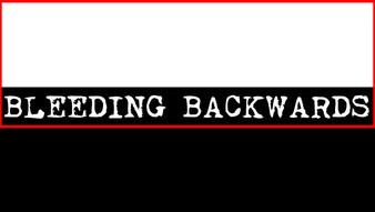 Bleeding Backwards | 2018-2020