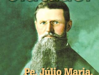 Pe. JÚLIO MARIA, O LUTADOR a caminho dos altares
