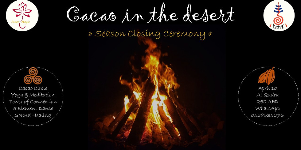 Cacao in the Desert - Season Closing Ceremony