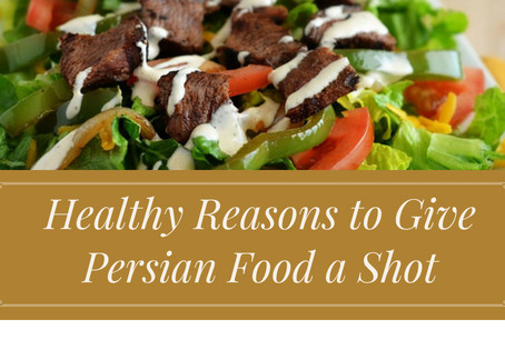 Healthy Reasons to Give Persian Food a Shot