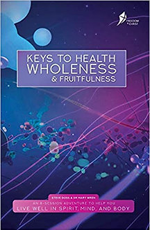 Keys to Heath Wholeness and Fruitfulness