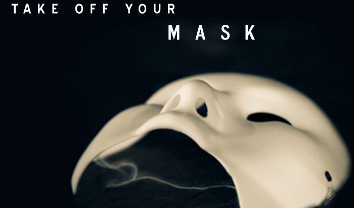 Stop Hiding Behind a Mask