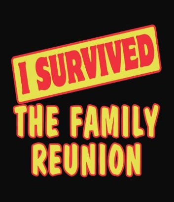 Surviving a Family Reunion/Togetherness