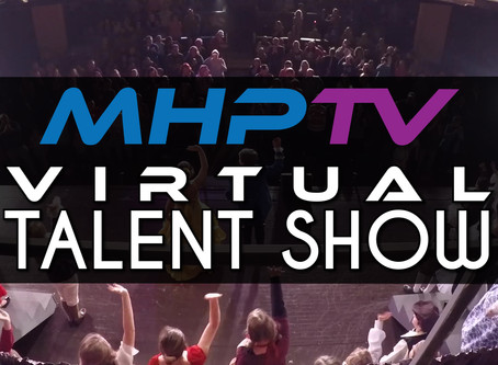 MHP TV Presents - Virtual Talent Show 2020