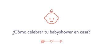 Cómo celebrar tu babyshower en casa