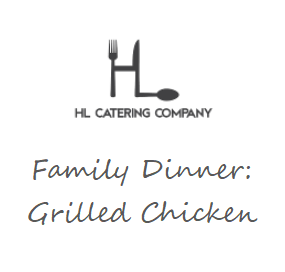 Family Dinner: Grilled Chicken