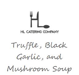 Truffle, Black Garlic, and Mushroom Soup