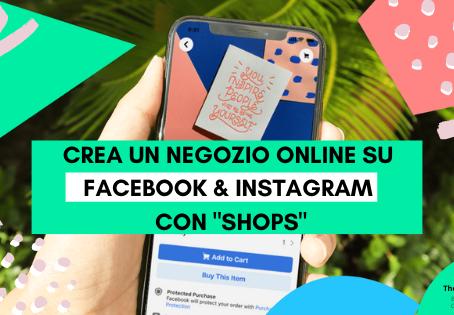 """Facebook Shops: il nuovo """"negozio"""" che aiuta le piccole Imprese a vendere Online"""