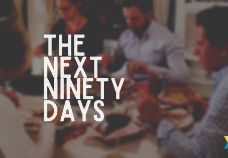 The Next Ninety Days