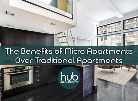 The benefits of Micro Apartments vs Traditional Apartments by Hub Architects