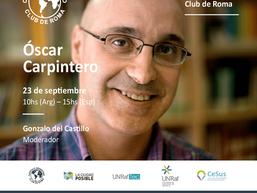 El 23 de septiembre, con Óscar Carpintero, inauguramos el Ciclo de Conversaciones Club de Roma
