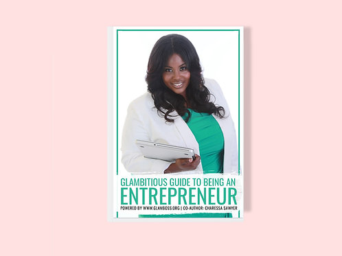 Glambitious Guide to Being an Entrepreneur