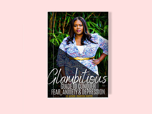 Glambitious Guide to Conquering Fear, Anxiety, and Depression