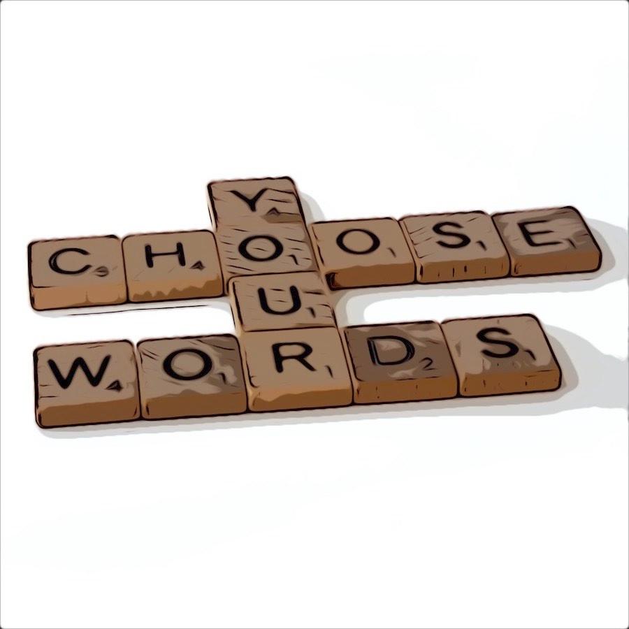 Comic cartoon of scrabble blocks that say Choose Your Words