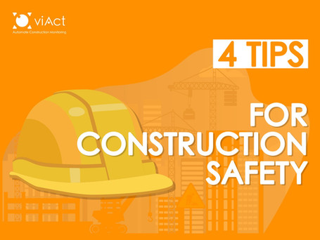 4 TIPS FOR CONSTRUCTION SAFETY
