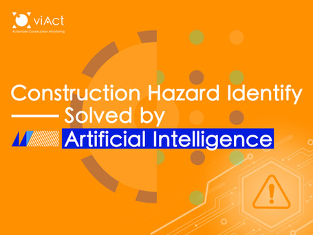 HOW CONSTRUCTION HAZARD IDENTIFY CAN SOLVE BY ARTIFICIAL INTELLIGENCE (AI)?