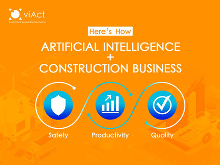 AI ENHANCES THE SAFETY, PRODUCTIVITY, QUALITY OF YOUR CONSTRUCTION BUSINESS. HERE'S HOW?