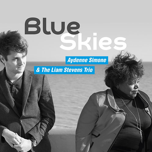 'BLUE SKIES' - ALBUM - Aydenne Simone & The Liam Stevens Trio album - Blue Skies