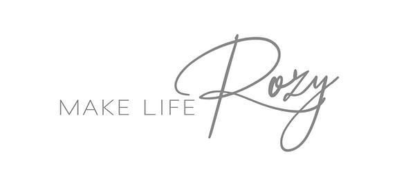 Make Life Rozy2.PNG