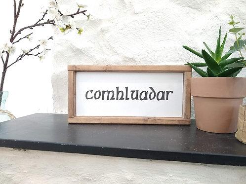 Comhluadar - Wood Sign