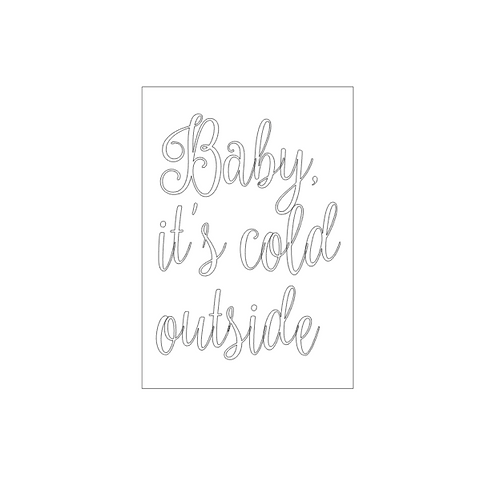 CHRISTMAS: Baby It's Cold Outside
