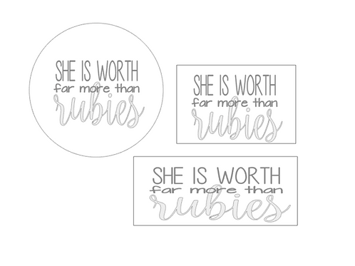 She is worth far more than rubies - Proverbs 31:10