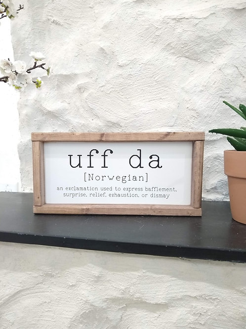 Uff Da Sign - Norwegian