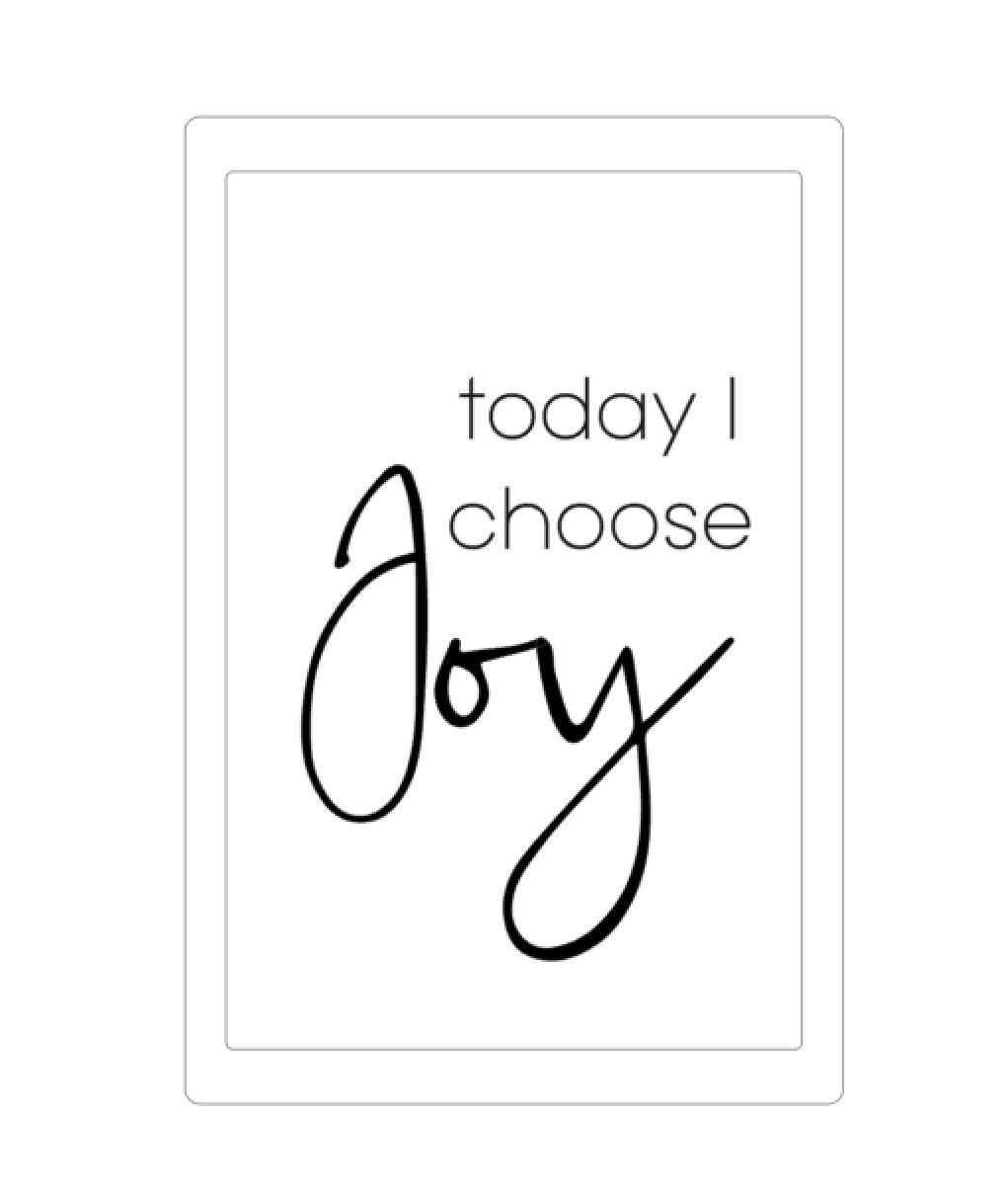 Today I choose joy - New