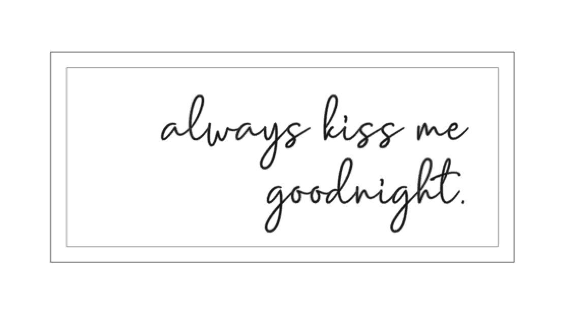 SS - Always kiss me goodnight