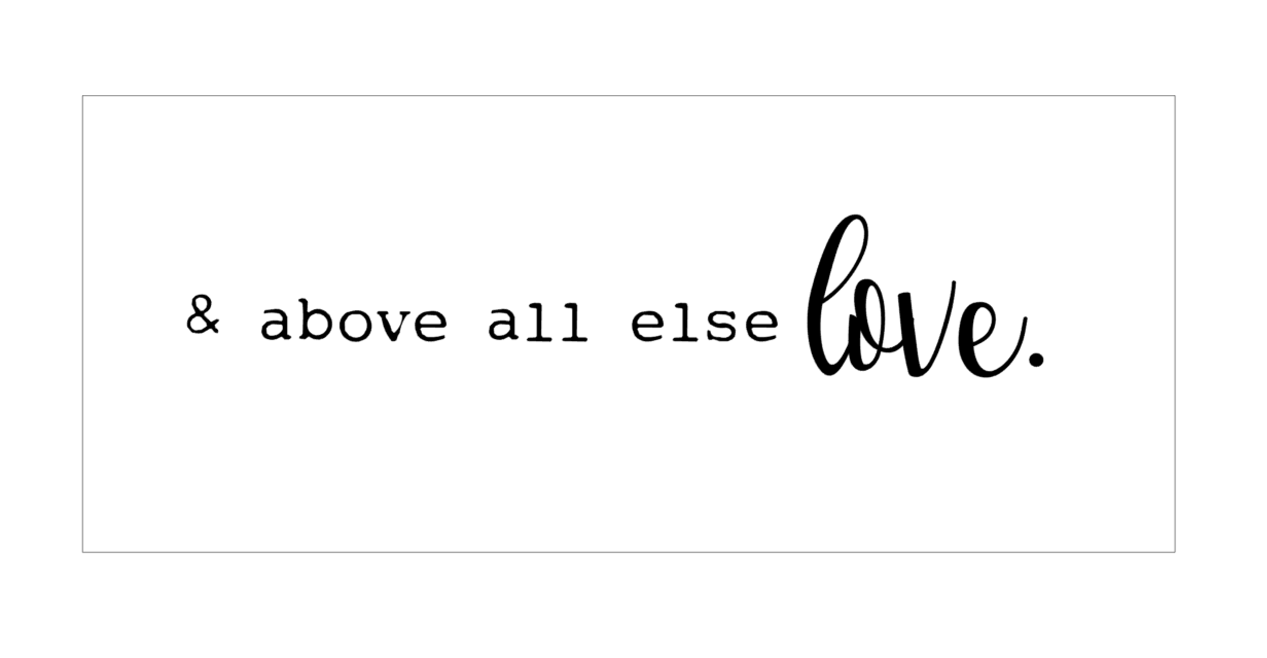 and above all else love.PNG
