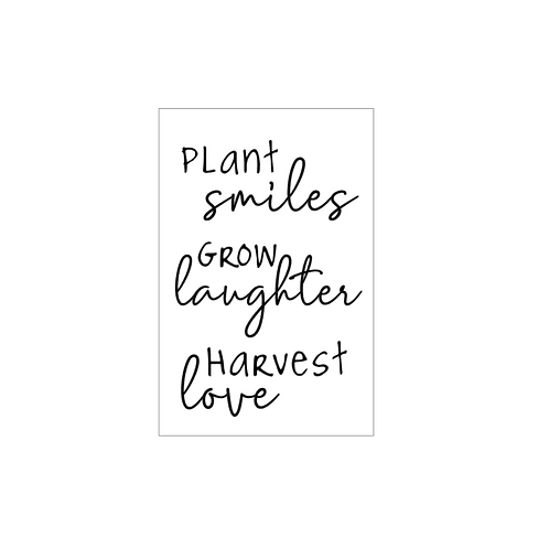 GREENHOUSE : Plant Smiles Grow Laughter Harvest Love