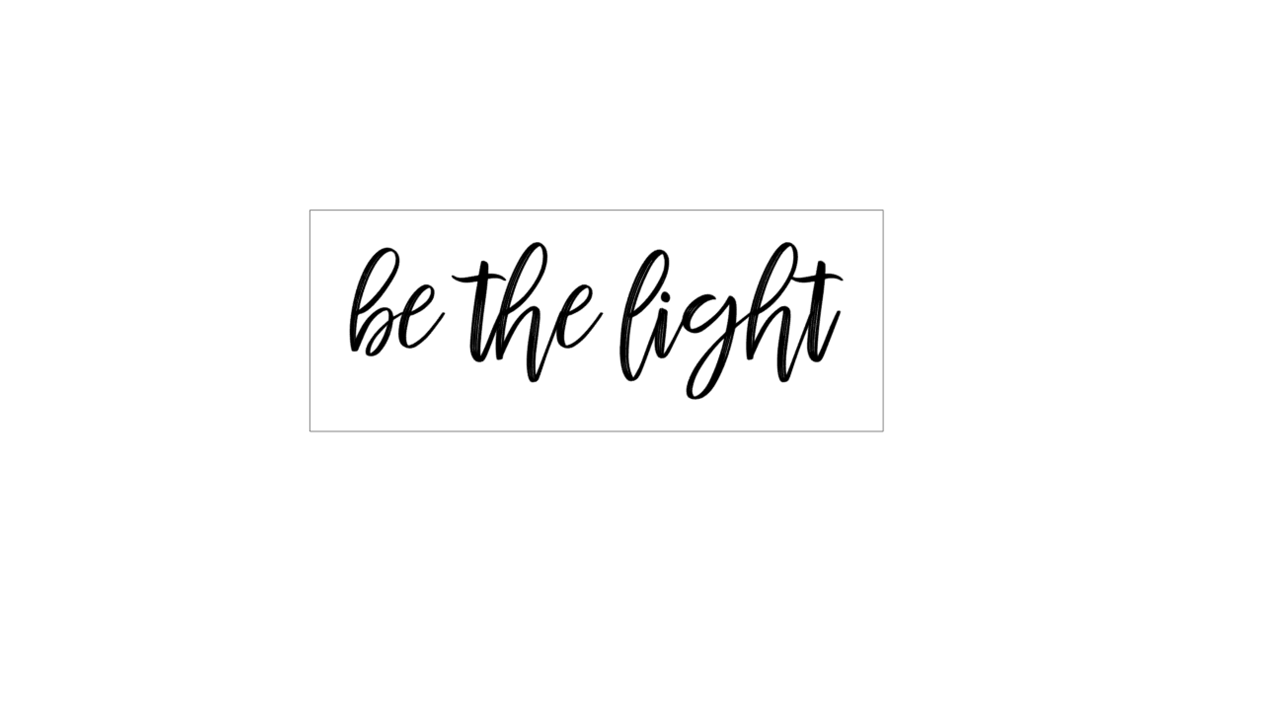 SS - Be the light.PNG