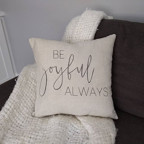 Be Joyful Always Pillow