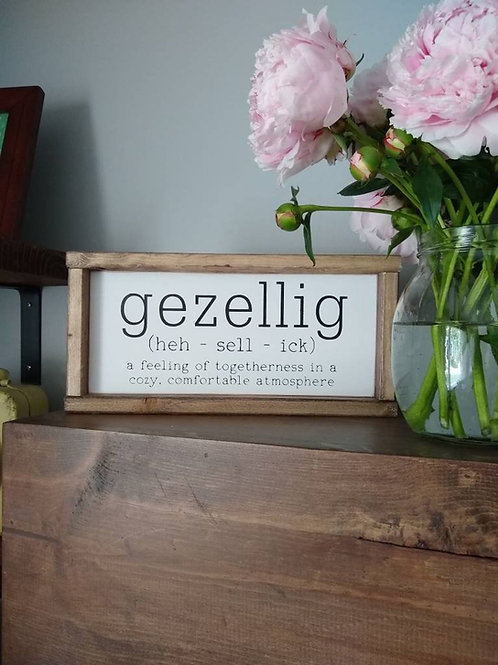 Gezellig (heh-sell-ick)