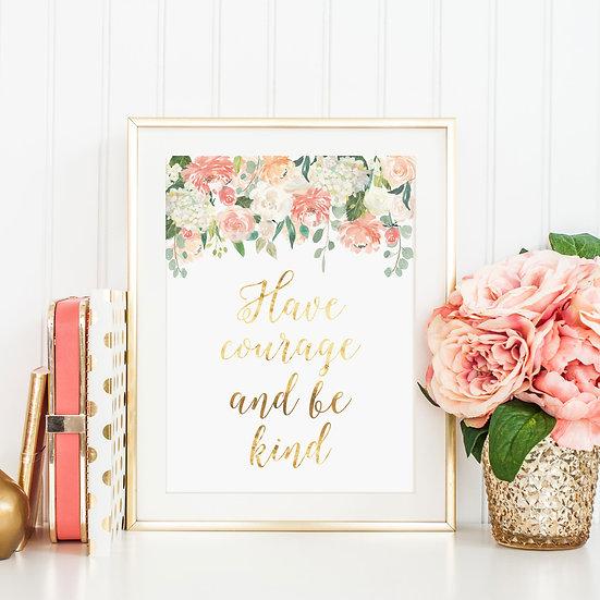 'Have Courage' Gold Foil Floral Print