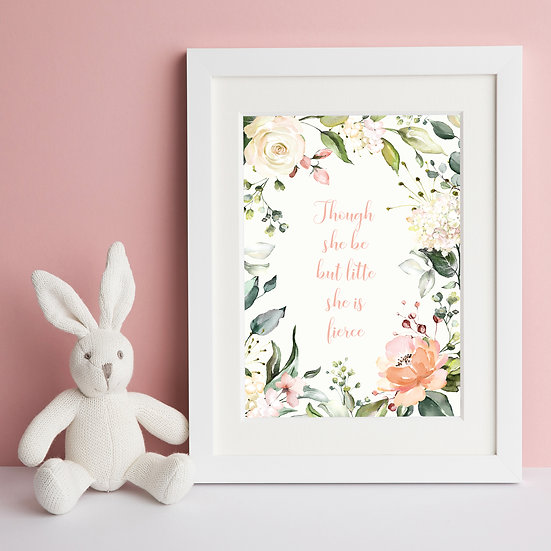 'Though she be but little' Floral Nursery Print