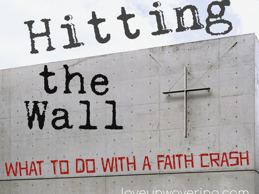 Hitting the Wall: What to do with a Faith Crash?