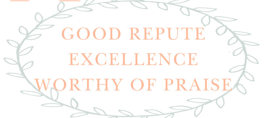 Whatever Is: Good, Virtuous, Praised