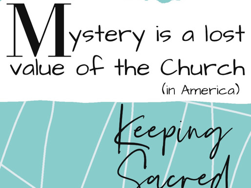 Keeping Sacred: Forgotten Mystery